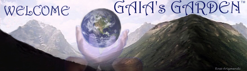 Welcome to Gaia's Garden™ Blog